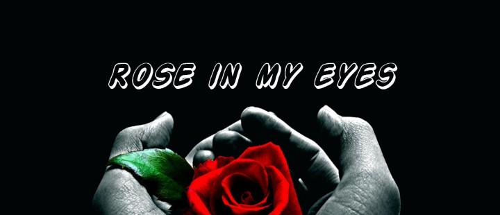 Rose in My Eyes