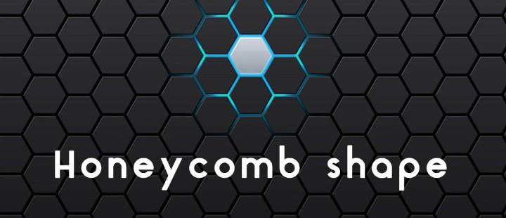 Honeycomb Shape